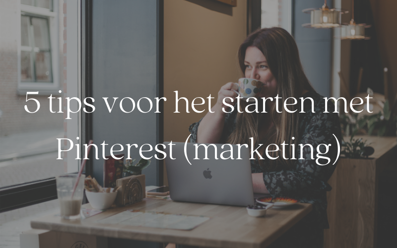 5 tips voor het starten met Pinterest marketing