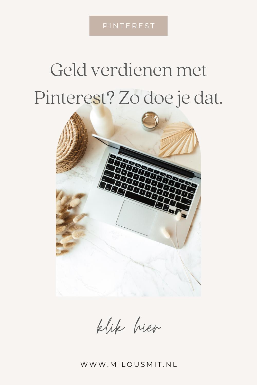 Hoe kun je geld verdienen met Pinterest? Wil jij weten hoe je geld kunt verdienen met Pinterest? Ik vertel je er meer over in mijn blogpost! Pinterest voor beginners | pinterestmarketing | pinterest marketing | pinterest voor bedrijven | beginnen met pinterest marketing | pinterest marketing tips | geld verdienen met Pinterest | Pinterest voor bloggers